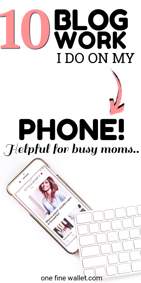 10 blogging work you can do from your phone. Helpful blogging tips for busy mom bloggers #bloggingtips #blog #momblogger #momblog #momboss