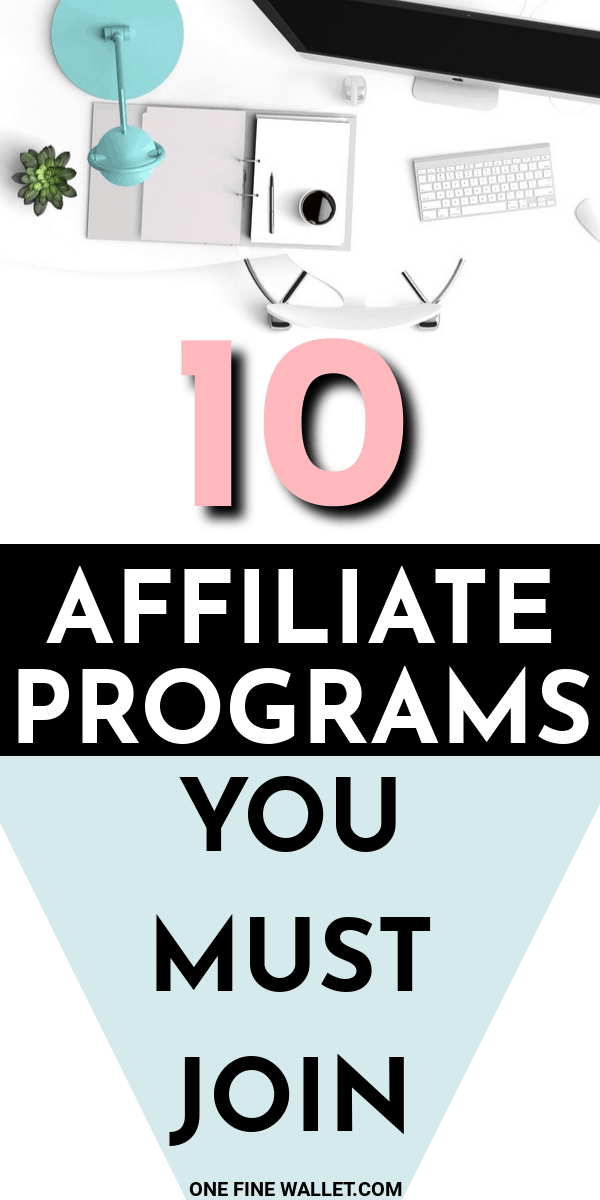 The 10 best affiliate marketing programs every blogger needs to join. Read about the affiliate marketing tips and strategies for beginners #affiliateprograms #affiliatemarketing #blogging