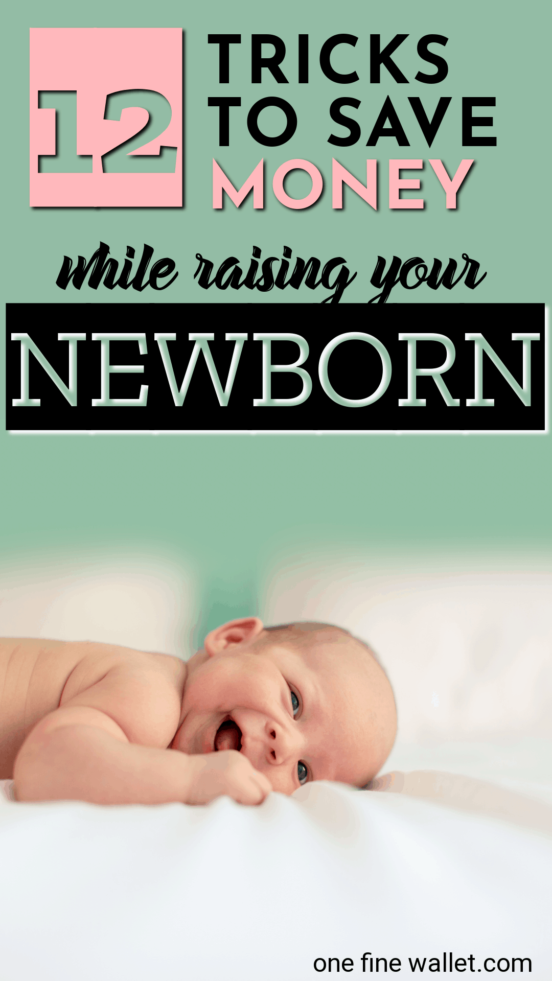 Having a baby does not need to be expensive. Here are 12 baby hacks that will help you save money on your newborn baby. #preganancy #newborn #savingmoney #savemoney #frugaltips