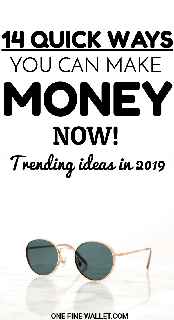 If you are looking for ways to get free money right now or want to make money fast, here are 14 trending ideas to try in 2019.