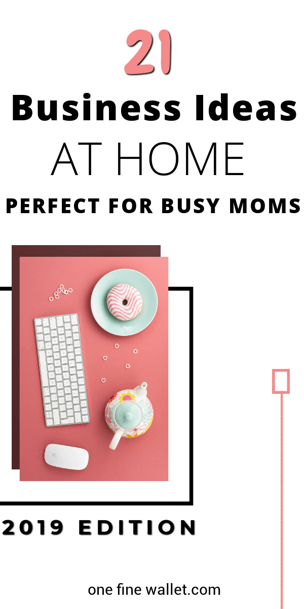 23 Small business ideas for women at home in 2019. These are some flexible online side hustles with little investment that are perfect mom jobs.