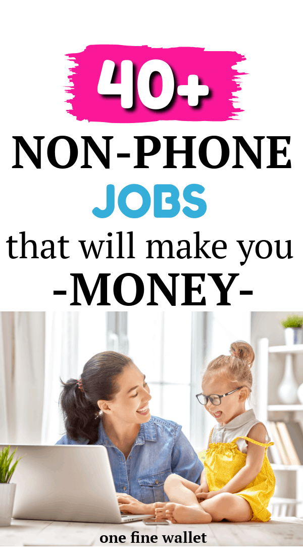 Here is a list of 40+ legitimate non-phone work from home jobs that are hiring now. There are jobs that are perfect for moms who are looking for flexible online jobs to work from home.
