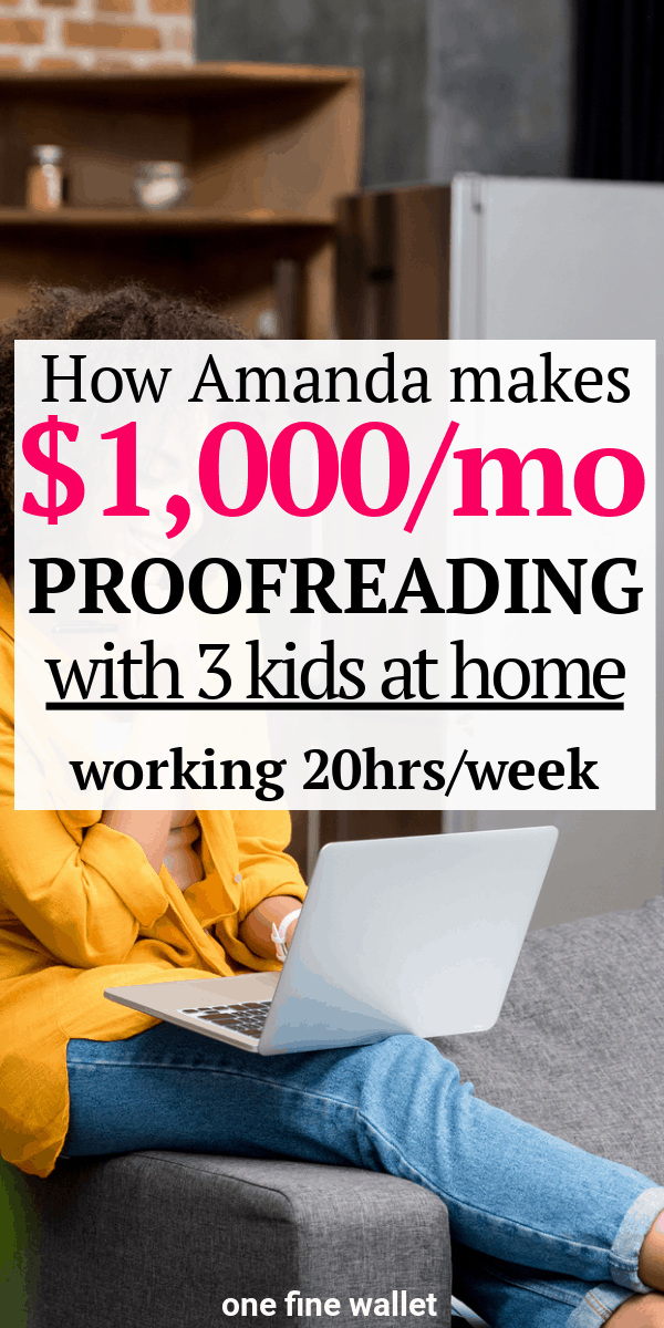 Want to know how to become a proofreader and make money from home? Here is Amanda, a stay at home mom making $1,000 a month proofreading at home.