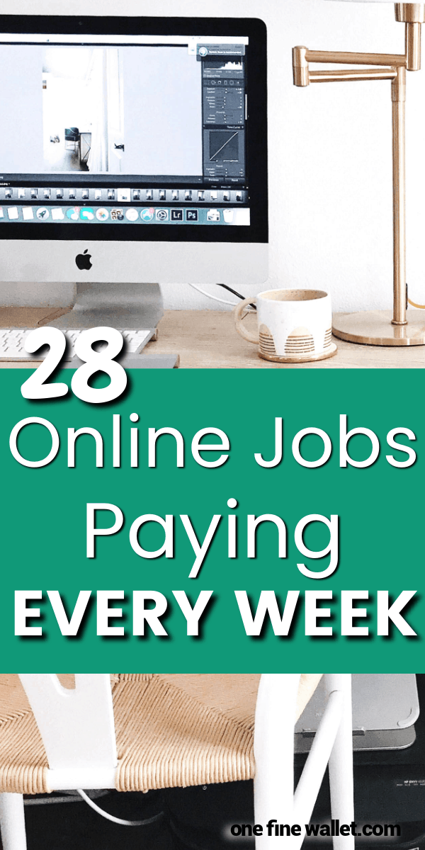 Are you looking for online jobs that pay weekly or daily? Here are 28 companies that are hiring you to work from home and payout each week!