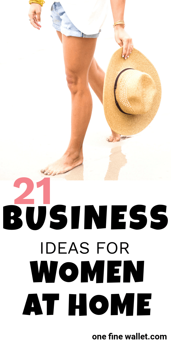21 Business ideas for women at home. Make money online starting your own online business