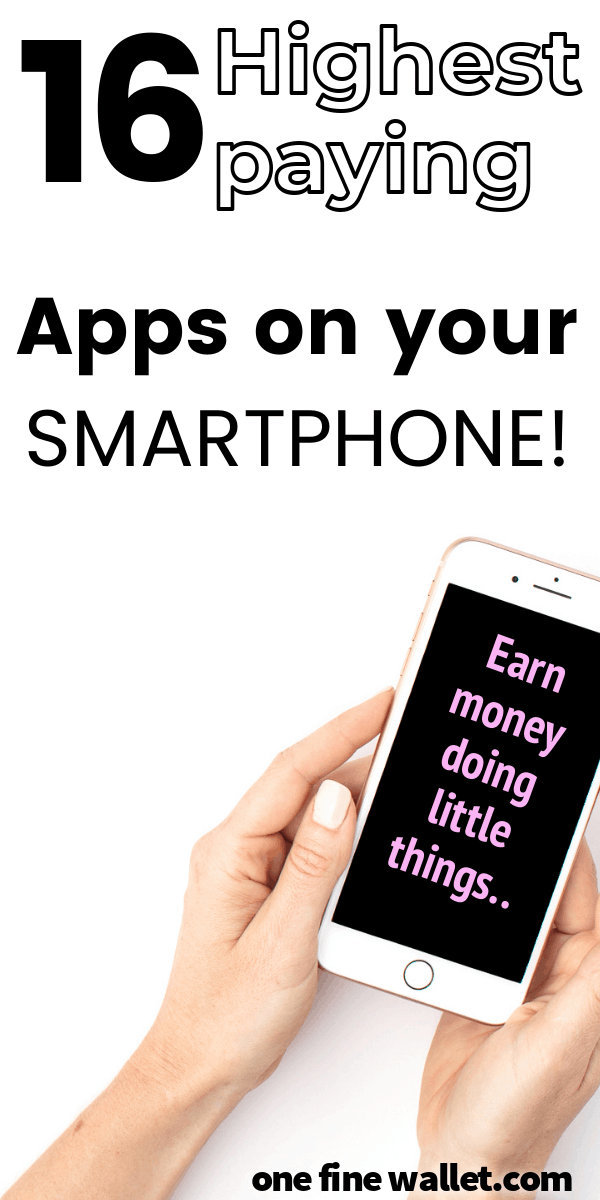 Apps that Pay You Money - 20 Highest Paying Apps in 2019 - One Fine