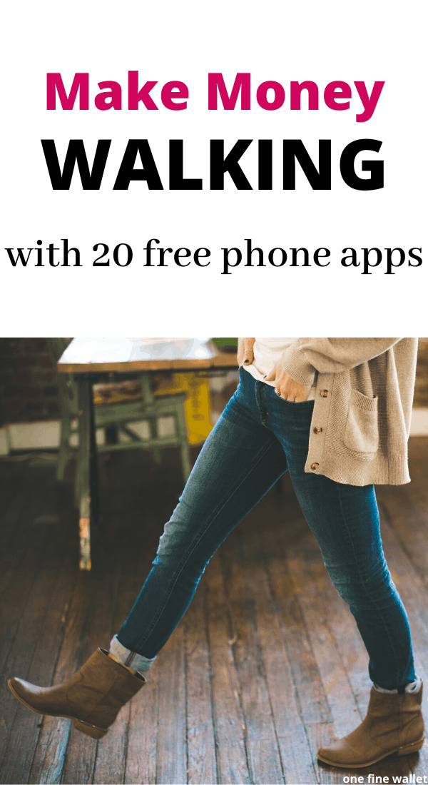 Make extra money walking! Here are over 20 free phone apps that pay you to walk