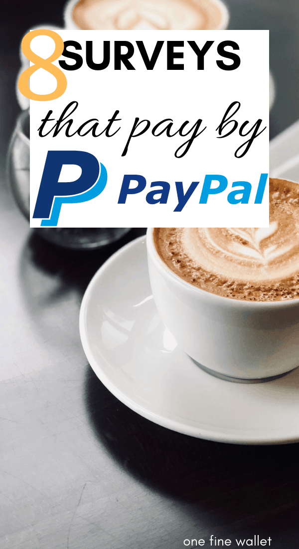 Surveys for money by PayPal. Here are 8 surveys that pay up to $100