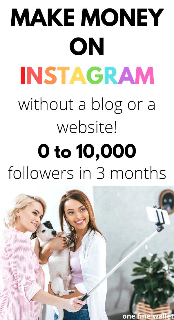 Make money on Instagram without a blog or a website. Make money online on social media.