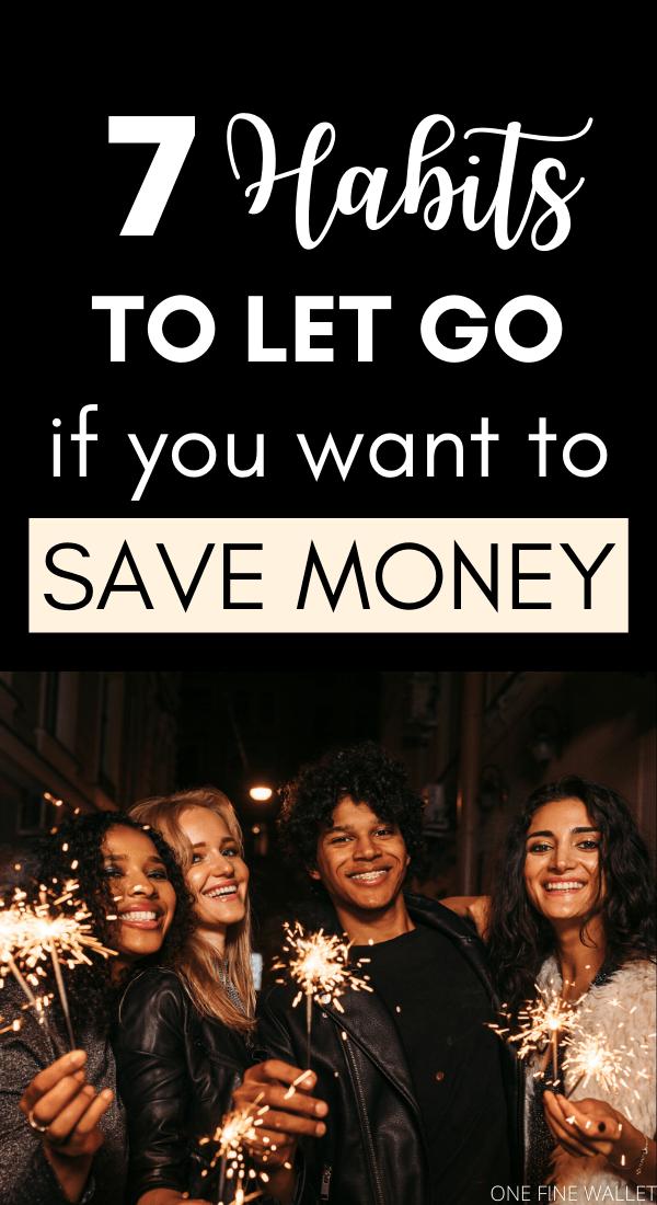 7 habits that I let go of to save money. Money saving tips and habits. #familymoneymanagement #habits #savingmoney